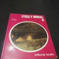 Libros de segunda mano: ETICA Y MORAL II. EDITORIAL BRUÑO. Lote 244536990