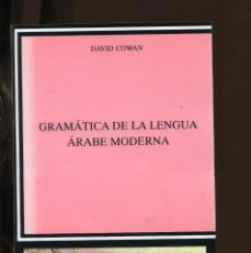 Libros de segunda mano: DAVID COWAN. GRAMÁTICA DE LA LENGUA ÁRABE MODERNA.EG. CÁTEDRA. 2005. Lote 244549625
