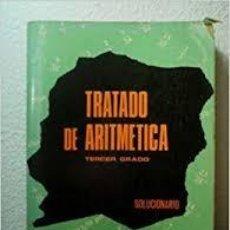 Libros de segunda mano: TRATADO DE ARITMETICA. TERCER GRADO. SOLUCIONARIO +. Lote 244550215
