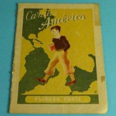 Libros de segunda mano: CARTILLA AMÉRICA. MÉTODO SIMULTÁNEO DE LECTURA Y ESCRITURA. PRIMERA PARTE. IGNACIO SALVADOR ALDEA. Lote 244596385