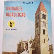 Libros de segunda mano: UNIDADES DIDÁCTICAS ÁLVAREZ 5º COLEGIOS NACIONALES - EDITORIAL MIÑÓN. Lote 245008515