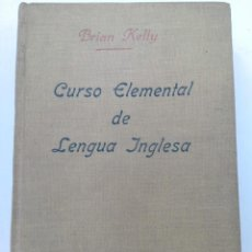 Libros de segunda mano: CURSO ELEMENTAL DE LENGUA INGLESA 1ª PARTE - BRIAN KELLY - EDITORIAL HISPÁNICA - MADRID 1946. Lote 245031795