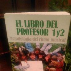 Libros de segunda mano: EL LIBRO DEL PROFESOR 1 Y 2. METODOLOGÍA DEL RITMO MUSICAL. ROSA FONT FUSTER 1980. NUEVO.. Lote 245131595