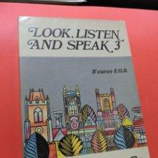Livros em segunda mão: LOOK, LISTEN AND SPEAK 3. 8º CURSO EGB. RIVAS LÓPEZ, JUAN ANTONIO. EDICIONES SM. Lote 245178605