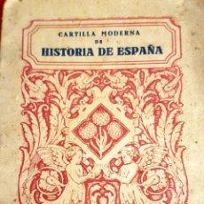 Libros de segunda mano: CARTILLA MODERNA HISTORIA DE ESPAÑA, LUIS VIVES ,1939 AÑO DE LA VICTORIA, BIEN CONSERVADO!. Lote 246536825