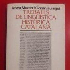 Libros de segunda mano: TREBALLS DE LINGÜÍSTICA HISTÒRICA CATALANA / JOSEP MORAN OCERINJAUREGUI / 1994. Lote 246824600