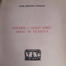 Libros de segunda mano: ESTUDIOS Y NOTES SOBRE ARNAU DE VILANOVA / JUAN ANTONIO PANIAGUA / 1963. Lote 246825605