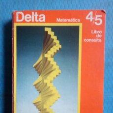 Libros de segunda mano: EGB DELTA MATEMÁTICA 4/5 LIBRO DE CONSULTA EDUCACIÓN SANTILLANA 1972. Lote 246847900
