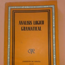 Libros de segunda mano: 1939 ANALISIS LOGICO GRAMATICAL, TECTO ESCOLAR INSTITUTO DE ESPAÑA TAPA BLANDA. Lote 247680145