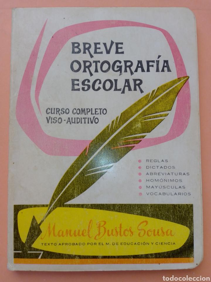 1985 BREVE ORTOGRAFIA ESCOLAR MANUEL BUSTOS SOUSA TRATADO COMPLETO DE ORTOGRAFÍA, TAPA BLANDA (Libros de Segunda Mano - Libros de Texto )