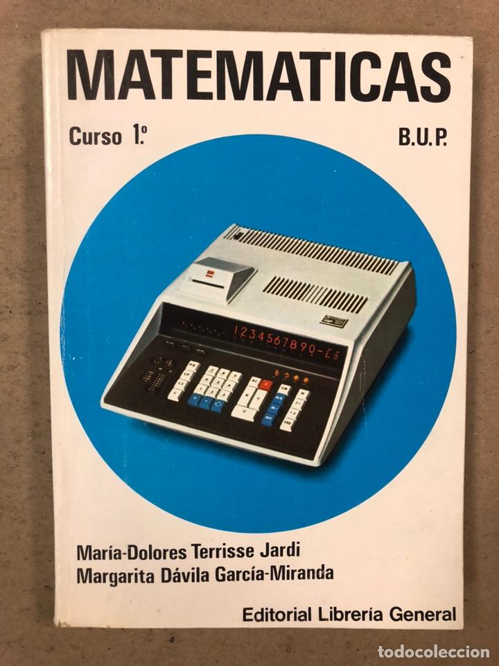 MATEMÁTICAS CURSO 1ª BUP. VV.AA. EDITORIAL LIBRERÍA GENERAL 1979. (Libros de Segunda Mano - Libros de Texto )