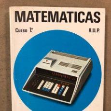 Libros de segunda mano: MATEMÁTICAS CURSO 1ª BUP. VV.AA. EDITORIAL LIBRERÍA GENERAL 1979.. Lote 248186275