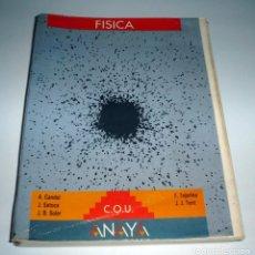 Libros de segunda mano: LIBRO DE TEXTO - FÍSICA COU - ANAYA - VARIOS AUTORES. Lote 249107345