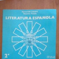 Libros de segunda mano: LITERATURA ESPAÑOLA - 2º BUP - FERNANDO LAZARO / VICENTE TUSON - EDICIONES ANAYA - ANAYA. Lote 249447200