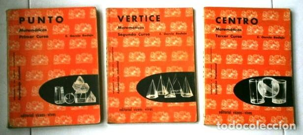 MATEMÁTICAS PUNTO, VÉRTICE Y CENTRO / EDUARDO GARCÍA RODEJA / ED. VICENS VIVES EN BARCELONA 1970 (Libros de Segunda Mano - Libros de Texto )