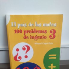 Libros de segunda mano: EL PAÍS DE LAS MATES. 100 PROBLEMAS DE INGENIO 1. - MIQUEL CAPÓ DOLZ. Lote 251512020