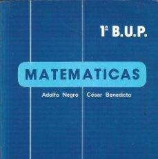 Livres d'occasion: MATEMÁTICAS 1º B.U.P. - ADOLFO NEGRO Y CÉSAR BENEDICTO - EDT. ALHAMBRA, 1985.. Lote 252754970