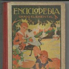 Libros de segunda mano: ENCICLOPEDIA GRADO ELEMENTAL - DALMAU CARLES PLA, AÑO 1938 - 395 PAGS.. Lote 253350290
