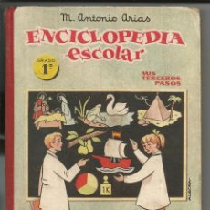 Libros de segunda mano: ENCICLOPEDIA ESCOLAR, MIS TERCEROS PASOS - GRADO 1º - M. ANTONIO ARIAS. Lote 253354030
