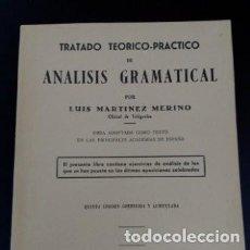 Libros de segunda mano: TRATADO TEÓRICO PRÁCTICO DE ANÁLISIS GRAMATICAL POR LUIS MARTINEZ MERINO QUINTA EDICION. Lote 253431870