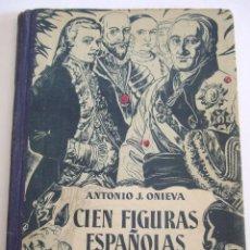Libros de segunda mano: CIEN FIGURAS ESPAÑOLAS - - ANTONIO J. ONIEVA - 1958 - HIJOS DE SANTIAGO RODRIGUEZ - 211 PAGINAS. Lote 254722575