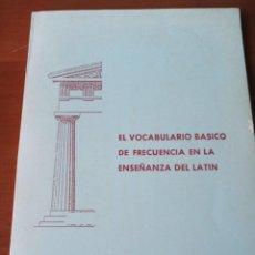 Livros em segunda mão: EL VOCABULARIO BÁSICO DE FRECUENCIA EN LA ENSEÑANZA DEL LATÍN.JOAQUÍN OCHOA PALENZUELA. Lote 254904775