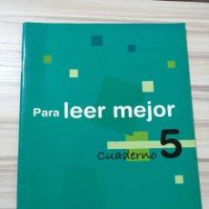 Libros de segunda mano: PARA LEER MEJOR. CUADERNO 5.. Lote 255452670
