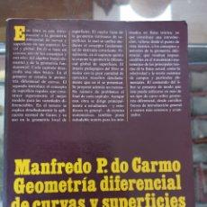 Livros em segunda mão: MANFREDO P. DO CARMO, GEOMETRIA DIFERENCIAL DE CURVAS Y SUPERFICIES, ALIANZA UNIVERSIDAD TEXTOS. Lote 255963605