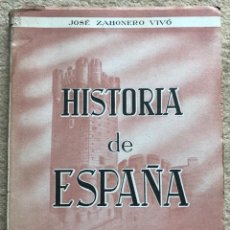 Libri di seconda mano: HISTORIA DE ESPAÑA (GRADO ELEMENTAL) - JOSÉ ZAHONERO VIVÓ - EDITORIAL MARFIL (ALCOY) - AÑO 1949. Lote 260352695