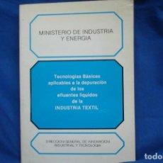 Libros de segunda mano: TECNOLOGÍAS BÁSICAS....DE LA INDUSTRIA TEXTIL - MINISTERIO DE INDUSTRIA Y ENERGÍA. Lote 261282885