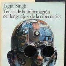 Libros de segunda mano: TEORÍA DE LA INFORMACIÓN DEL LENGUAJE Y DE LA CIBERNÉTICA JAGIT SINGH. Lote 261968985