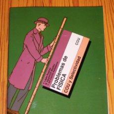 Libros de segunda mano: PROBLEMAS DE FÍSICA, C.O.U. : COU Y SELECTIVIDAD / F. LÓPEZ RUPÉREZ, M. AGUSTENCH MASDEU, V. DEL CAS. Lote 261969505
