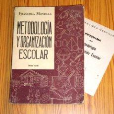 Libros de segunda mano: MONTILLA, FRANCISCA. METODOLOGÍA Y ORGANIZACIÓN ESCOLAR + PROGRAMA DE LA ASIGNATURA. Lote 261970230