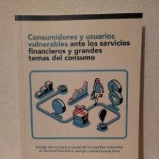 Libros de segunda mano: LIBRO - CONSUMIDORES Y USUARIOS VULNERABLES - COMUNICACION - FINANCIEROS CONSUMO - ADICAE. Lote 262015945