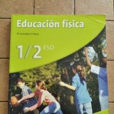 Libros de segunda mano: EDUCACION FISICA 1º Y 2º ESO - 239 PAGINAS. Lote 262216025