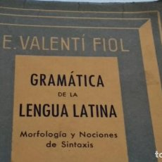 Libros de segunda mano: LIBRO ( GRAMATICA DE LA LENGUA LATINA - EDUARDO VALENTI FIOL ) 1964 BOSCH CASA EDITORIAL - VER FOTOS. Lote 262321875