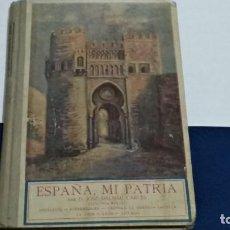 Libros de segunda mano: LIBRO ESPAÑA, MI PATRIA. MÉTODO COMPLETO DE LECTURA. LIBRO QUINTO. JOSÉ DALMÁU CARLES 1928. Lote 262325220