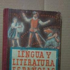 Libros de segunda mano: LENGUA Y LITERATURA ESPAÑOLA (CUARTO CURSO EDITORIAL LUIS VIVES AÑO 1949 (216 PAG). Lote 262425470