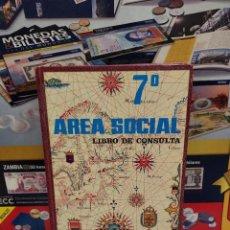 Libros de segunda mano: AREA SOCIAL..7° DE E.G.B......LIBRO DE CONSULTA..1973.... Lote 262450960