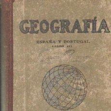 Libros de segunda mano: GEOGRAFIA DE ESPAÑA Y PORTUGAL. LIBRO III. PALAU VERA, JUAN. A-ESC-1812. Lote 263025090