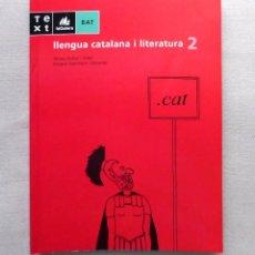 Libri di seconda mano: LLENGUA CATALANA I LITERATURA 2 - (BATXILLERAT BAT 2) ---- LA GALERA, ANY 2006. Lote 143830446
