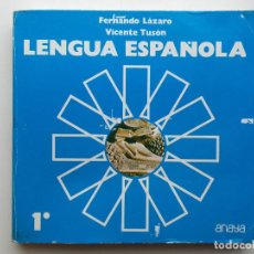 Livros em segunda mão: LENGUA ESPAÑOLA 1º BUP - FERNANDO LAZARO / VICENTE TUSON - EDICIONES ANAYA - 1977. Lote 268159539