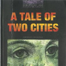 Libros de segunda mano: A TALE OF TWO CITIES DE CHARLES DICKENS. OXFORD BOOKWORMS LIBRARY 4. Lote 268952994