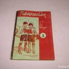 Libros de segunda mano: ANTIGUO LIBRO DE ESCUELA RENOVACIÓN Nº 3 DE EDITORIAL SALVATELLA DEL AÑO 1940. Lote 268956974