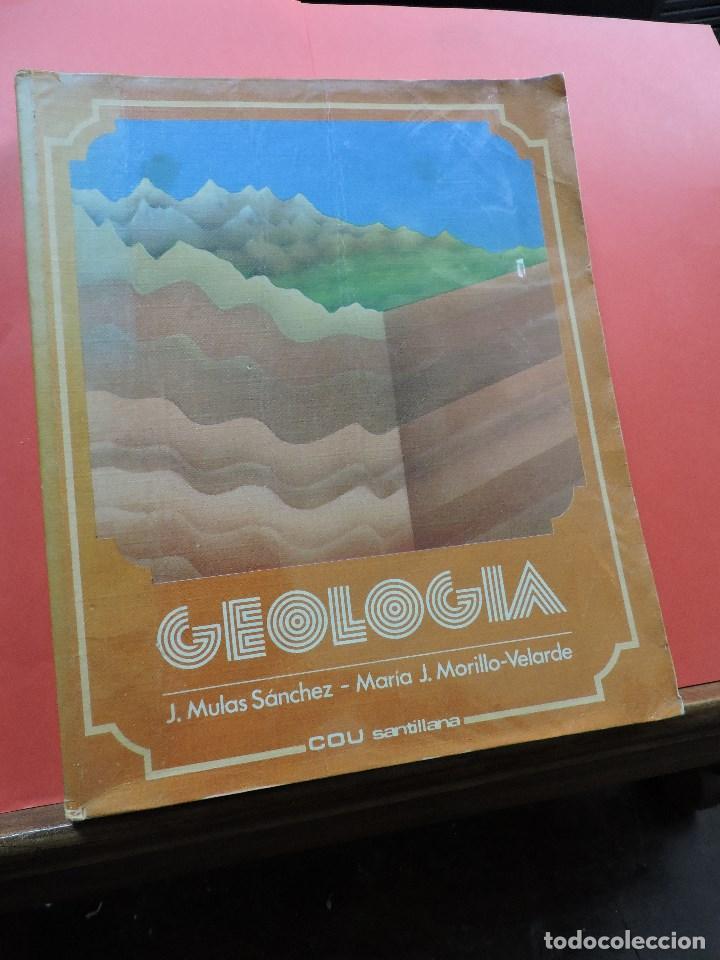 GEOLOGÍA. MULAS SÁNCHEZ, J. Y MORILLO-VELARDE, MARÍA J. COU SANTILLANA 1984 (Libros de Segunda Mano - Libros de Texto )