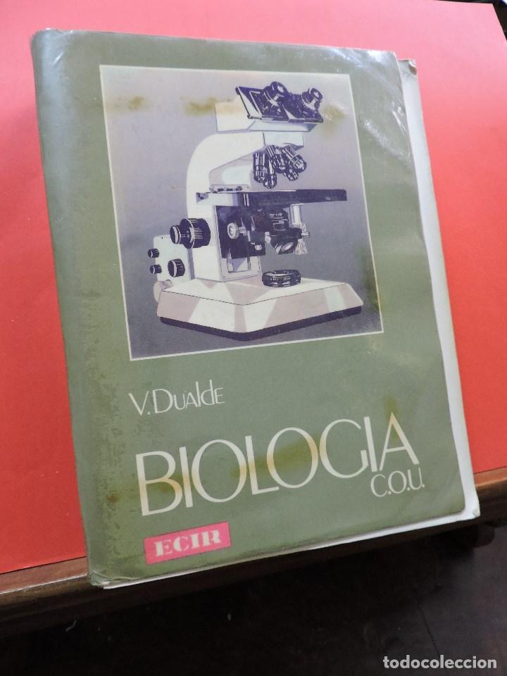 BIOLOGÍA COU. DUALDE PÉREZ, VICENTE Y DUALDE VIÑETA, ANA. EDITORIAL ECIR 1987 (Libros de Segunda Mano - Libros de Texto )