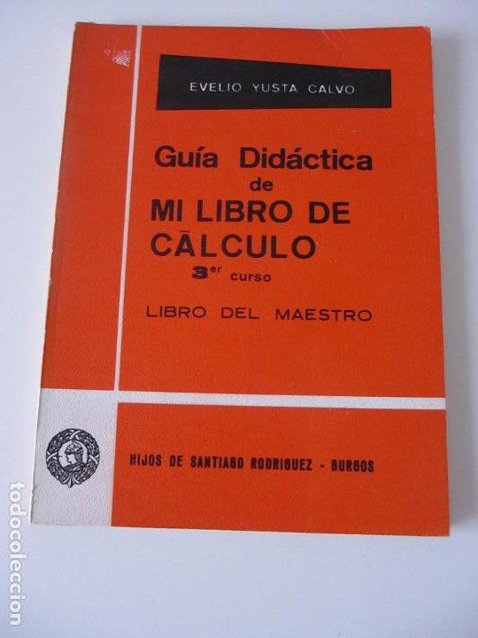 GUÍA DIDÁCTICA DE MI LIBRO DE CÁLCULO 3ER CURSO LIBRO DEL MAESTRO HIJOS DE SANTIAGO RODRIGUEZ-BURGOS (Libros de Segunda Mano - Libros de Texto )
