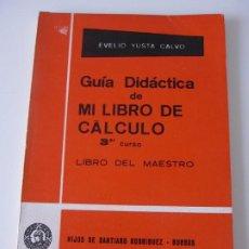 Libros de segunda mano: GUÍA DIDÁCTICA DE MI LIBRO DE CÁLCULO 3ER CURSO LIBRO DEL MAESTRO HIJOS DE SANTIAGO RODRIGUEZ-BURGOS. Lote 269375818