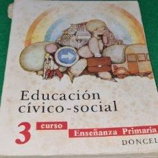 Libros de segunda mano: PRECIOSO LIBRO EDUCACIÓN CIVICO SOCIAL. 3 CURSO DE ENSEÑANZA PRIMARIA. DONCEL. 1970. 3ERA EDICIÓN.. Lote 269639838