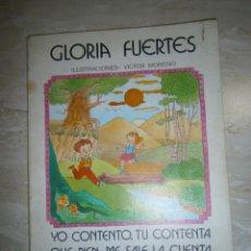 Libros de segunda mano: ANTIGUO LIBRO - YO CONTENTO, TU CONTENTA, QUE BIEN ME SALE LA CUENTA - GLORIA FUERTES (LA TABLA EN V. Lote 270356548